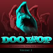 Essential Doo Wop. Vol. 3 (100 Essential Doo Wop Tracks) by Various Artists