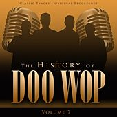 The History of Doo Wop, Vol. 7 (50 Unforgettable Doo Wop Tracks) by Various Artists