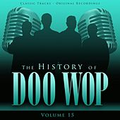 The History of Doo Wop, Vol. 15 (50 Unforgettable Doo Wop Tracks) by Various Artists