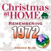 Christmas at Home: Remembering 1972 de Graham BLVD