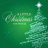 A Little Christmas with Max Q by Max Q
