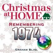 Christmas at Home: Remembering 1974 de Graham BLVD