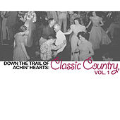 Down The Trail Of Achin' Hearts: Classic Country, Vol. 1 de Various Artists