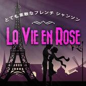 La vie en rose - とても素敵なフレンチ シャンソン von Various Artists