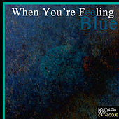 When You're Feeling Blue de Various Artists