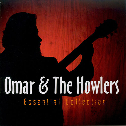 Essential Collection by Omar and The Howlers