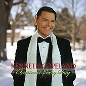 Christmas Every Day by Kenneth Copeland