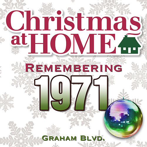 Christmas at Home: Remembering 1971 de Graham BLVD