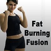 Fat Burning Fusion (The Best Music for Aerobics, Pumpin' Cardio Power, Plyo, Exercise, Steps, Barré, Curves, Sculpting, Abs, Butt, Lean, Twerk, Slim Down Fitness Workout) von Various Artists
