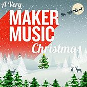 A Very Maker Music Christmas by Various Artists
