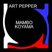 Mambo Koyama by Art Pepper