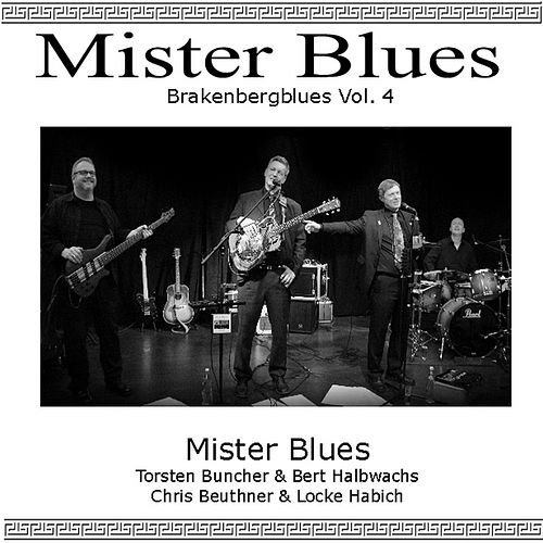 Mister Blues: Brakenberg Blues, Vol. 4 by Mr.Blues