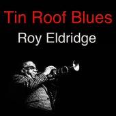 Tin Roof Blues by Roy Eldridge