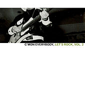 C'mon Everybody, Lets Rock , Vol. 2 by Various Artists