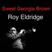 Sweet Georgia Brown by Roy Eldridge