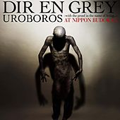 Uroboros - with the proof in the name of living . by Dir En Grey