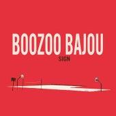 Sign by Boozoo Bajou