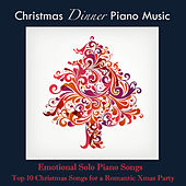 Christmas Dinner Piano Music 2013: Emotional Solo Piano Songs and Top 10 Christmas Songs for a Romantic Xmas Party de Frank Piano