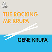 The Rocking Mr Krupa de Gene Krupa