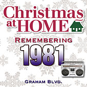 Christmas at Home: Remembering 1981 de Graham BLVD