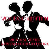 Voodoo Rhythm by Victor Silvester