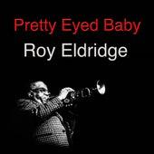 Pretty Eyed Baby by Roy Eldridge
