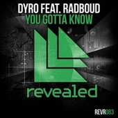 You Gotta Know di Dyro