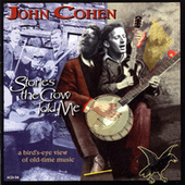 Stories The Crow Told Me by John Cohen
