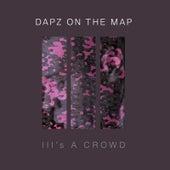 III's A Crowd von Dapz on the Map