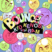 Bounce! by Kid Kenobi