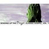 Sending Up The Prayer: Classic Gospel, Vol. 1 von Various Artists