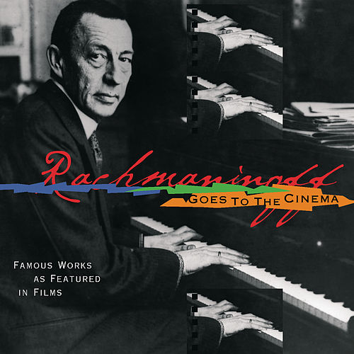 Rachmaninoff Goes to the Movies by Various Artists