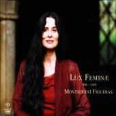 Lux Feminæ 900-1600 by Montserrat Figueras