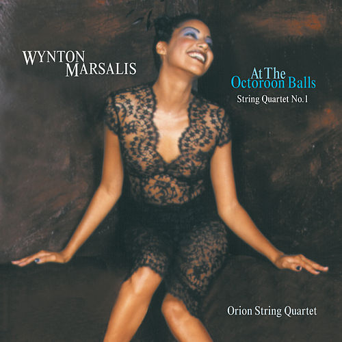 At the Octoroon Balls - String Quartet No. 1; A Fiddler's Tale Suite by Wynton Marsalis