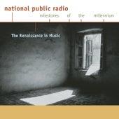NPR Milestones of the Millennium: The Renaissance in Music de Capella Antiqua München, Huelgas Ensemble, Paul Van Nevel, Lutz Kirchhof