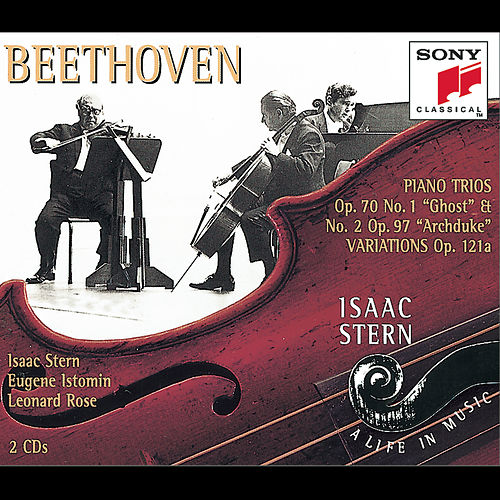Beethoven:  Piano Trios and Variations by Eugene Istomin; Isaac Stern; Leonard Rose