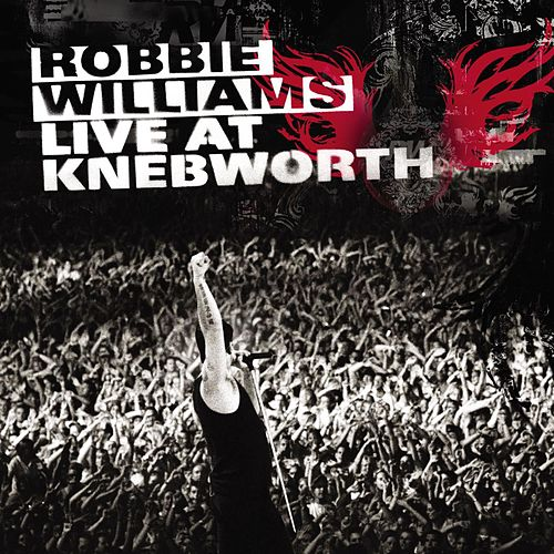 Live At Knebworth by Robbie Williams