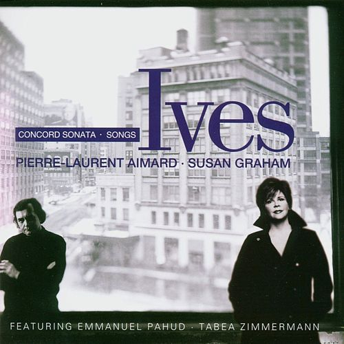 Ives : Concord Sonata & Songs by Pierre-Laurent Aimard