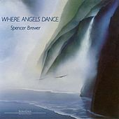 Where Angels Dance by Spencer Brewer