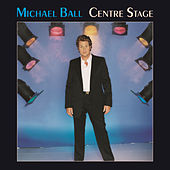 Centre Stage by Michael Ball