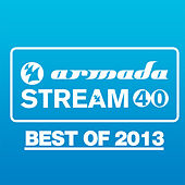 Armada Stream 40 - Best Of 2013 de Various Artists