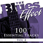 The Blues Effect, Vol. 4 (100 Essential Tracks) by Various Artists