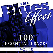 The Blues Effect, Vol. 10 (100 Essential Tracks) by Various Artists