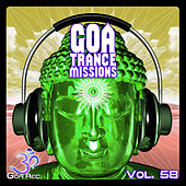 Goa Trance Missions, Vol. 58: Best of Psytrance,Techno, Hard Dance, Progressive, Tech House, Downtempo, EDM Anthems by Various Artists