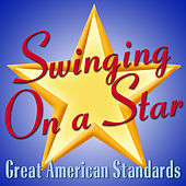 Swinging on a Star: Great American Standards de Various Artists