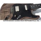 Guitar Boogie: Classic Rock Instrumentals, Vol. 1 de Various Artists