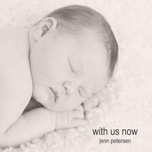 With Us Now by Jenn Petersen