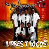 Libres Y Locos by Yahari
