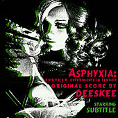 Asphyxia Ep by Deeskee