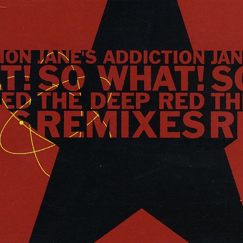 So What! by Jane's Addiction